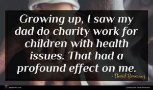 David Boreanaz quote : Growing up I saw ...