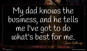 Jamie Redknapp quote : My dad knows the ...