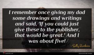 Sally Hawkins quote : I remember once giving ...
