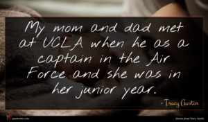 Tracy Austin quote : My mom and dad ...
