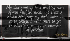 Ezra Koenig quote : My dad grew up ...