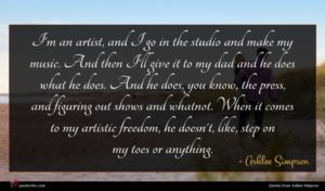 Ashlee Simpson quote : I'm an artist and ...
