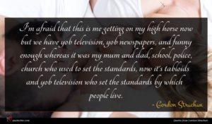 Gordon Strachan quote : I'm afraid that this ...