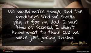 Romeo Miller quote : We would make songs ...