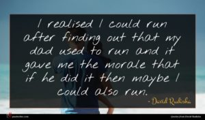 David Rudisha quote : I realised I could ...