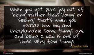 Brendan Fehr quote : When you get pure ...