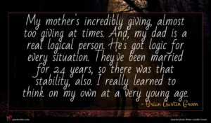 Brian Austin Green quote : My mother's incredibly giving ...