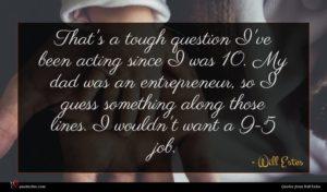 Will Estes quote : That's a tough question ...
