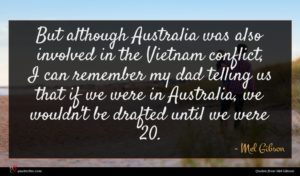 Mel Gibson quote : But although Australia was ...