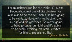 Christina Hendricks quote : I'm an ambassador for ...