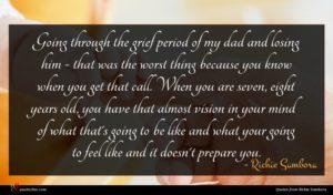 Richie Sambora quote : Going through the grief ...