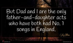 Lily Allen quote : But Dad and I ...