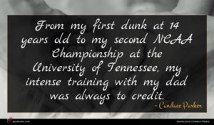 Candace Parker quote : From my first dunk ...