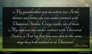 Chris Pine quote : My grandmother was an ...