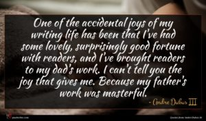 Andre Dubus III quote : One of the accidental ...