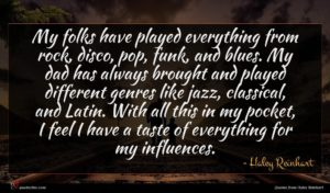 Haley Reinhart quote : My folks have played ...
