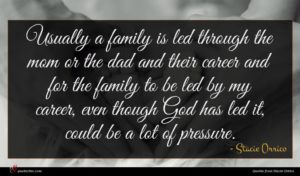 Stacie Orrico quote : Usually a family is ...
