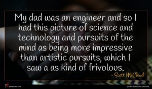 Scott McCloud quote : My dad was an ...