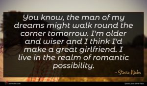 Stevie Nicks quote : You know the man ...