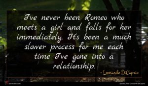 Leonardo DiCaprio quote : I've never been Romeo ...