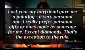 Minnie Driver quote : Last year my boyfriend ...