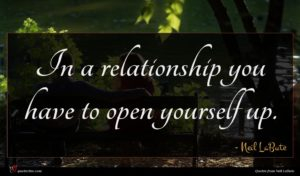 Neil LaBute quote : In a relationship you ...