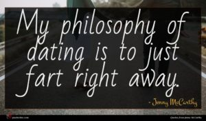 Jenny McCarthy quote : My philosophy of dating ...