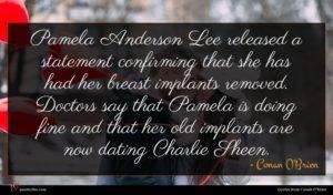 Conan O'Brien quote : Pamela Anderson Lee released ...