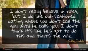 Ashley Tisdale quote : I don't really believe ...