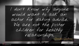 Ginnifer Goodwin quote : I don't know why ...
