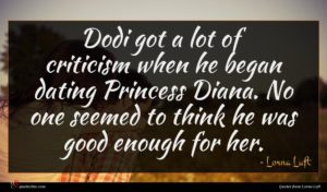 Lorna Luft quote : Dodi got a lot ...