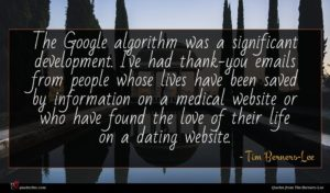 Tim Berners-Lee quote : The Google algorithm was ...
