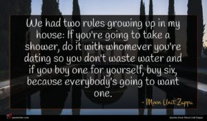 Moon Unit Zappa quote : We had two rules ...