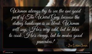 Zoe Lister-Jones quote : Women always try to ...