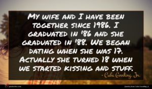 Cuba Gooding, Jr. quote : My wife and I ...