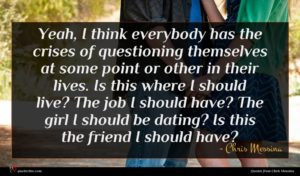 Chris Messina quote : Yeah I think everybody ...