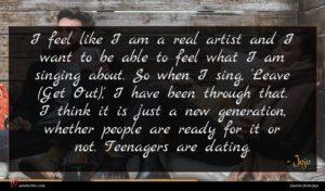 Jojo quote : I feel like I ...