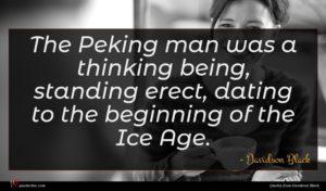 Davidson Black quote : The Peking man was ...