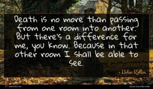 Helen Keller quote : Death is no more ...