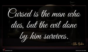 Abu Bakr quote : Cursed is the man ...