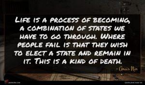 Anais Nin quote : Life is a process ...