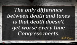 Will Rogers quote : The only difference between ...