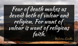 Mahatma Gandhi quote : Fear of death makes ...