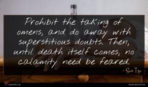 Sun Tzu quote : Prohibit the taking of ...
