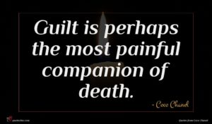 Coco Chanel quote : Guilt is perhaps the ...