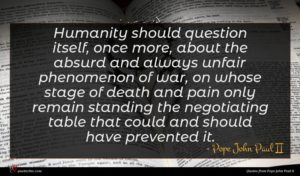 Pope John Paul II quote : Humanity should question itself ...