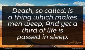 Lord Byron quote : Death so called is ...