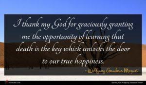 Wolfgang Amadeus Mozart quote : I thank my God ...
