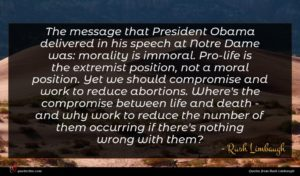 Rush Limbaugh quote : The message that President ...