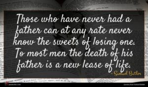Samuel Butler quote : Those who have never ...